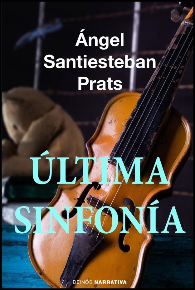 ultima sinfonia angel santiesteban prats